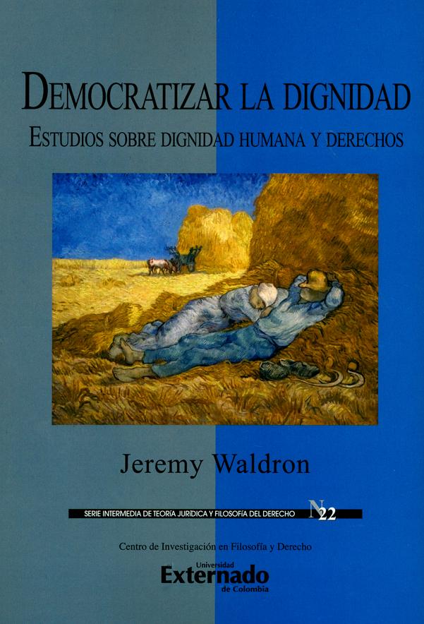 Democratizar la dignidad. Estudios sobre dignidad humana y derechos. Serie intermedia de teoría jurídica y filosofía del derecho N.° 22