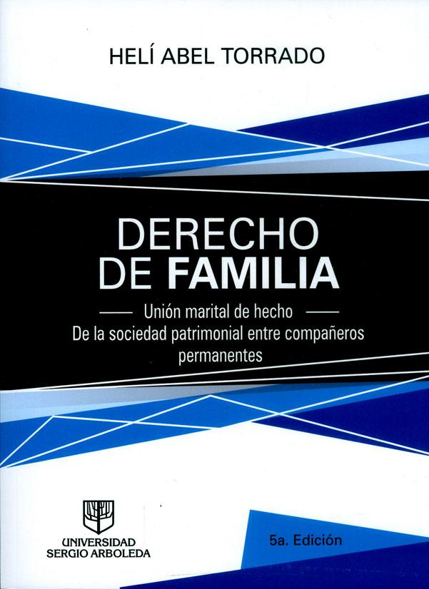 Derecho de familia : unión marital de hecho. De la sociedad patrimonial entre compañeros permanentes (5a Edición)