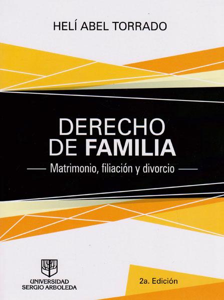 Derecho de Familia. Matrimonio, filiación y divorcio. (Segunda Edición)