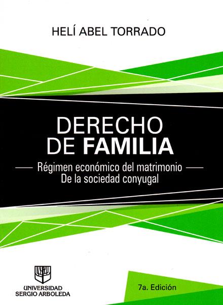 Derecho de Familia.Régimen económico del matrimonio de la sociedad conyugal 7a Edición