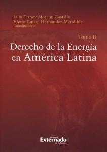Derecho de la Energía en América Latina. Tomo II
