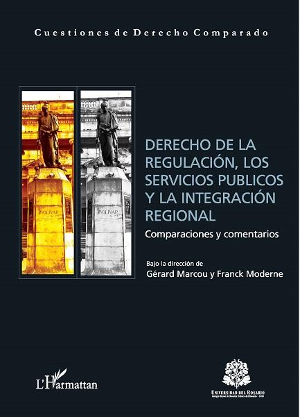 Derecho de la regulación, los servicios públicos y la integración regional.Tomo I