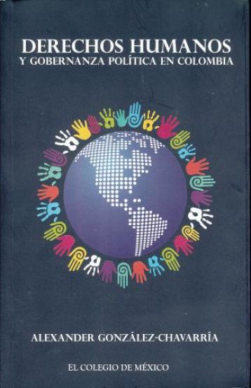 Derechos Humanos Y Gobernanza Política En Colombia