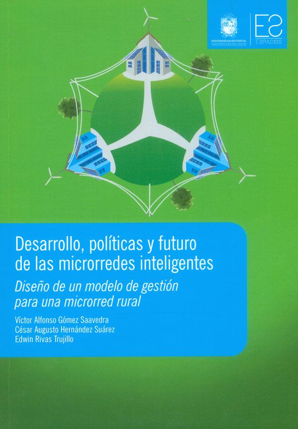 Desarrollo, Políticas y futuro de las microrredes inteligentes. Diseño de un modelo de gestión para una microrred rural