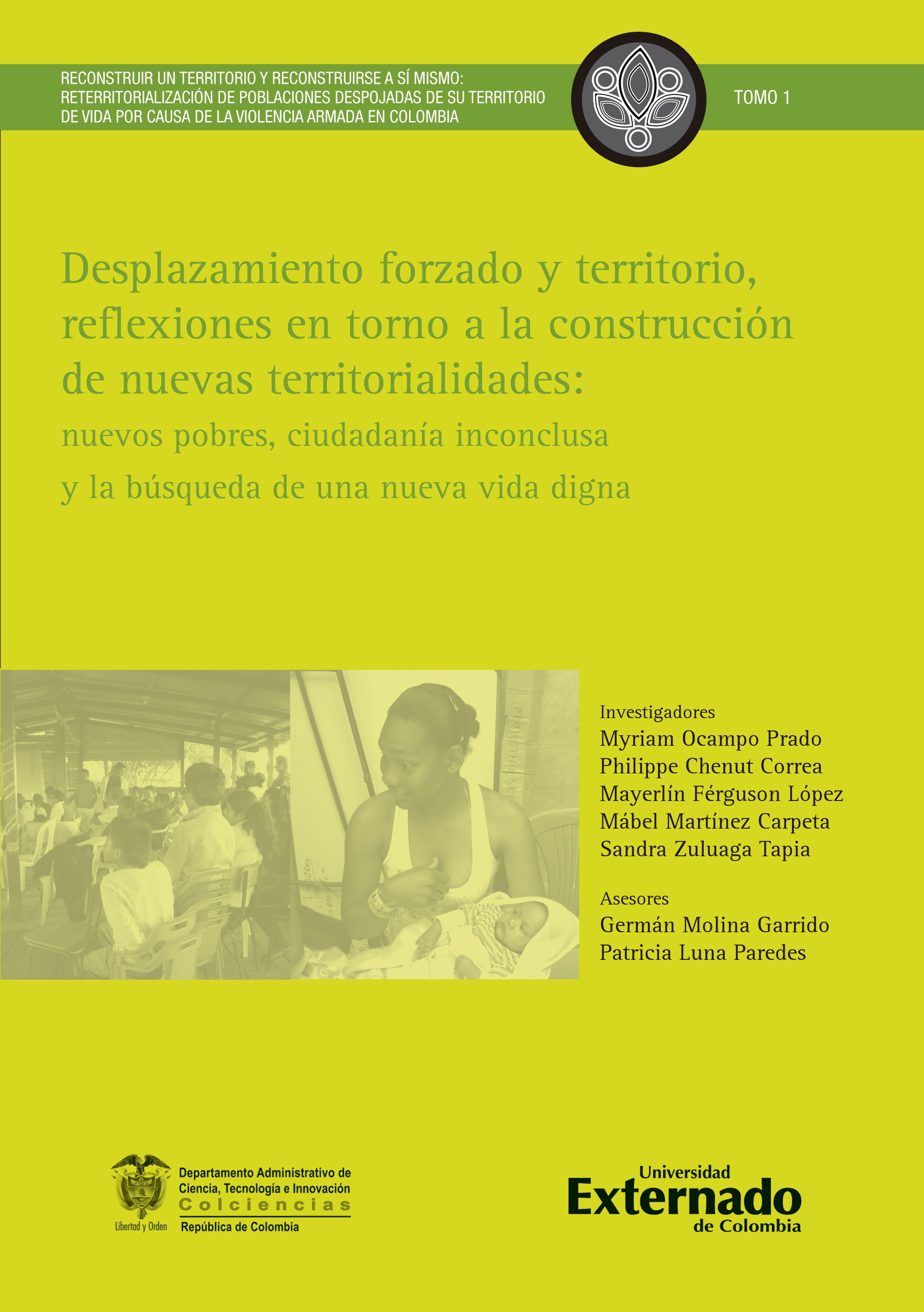 Desplazamiento forzado y territorio, reflexiones en torno a la construcción de nuevas territorialidades
