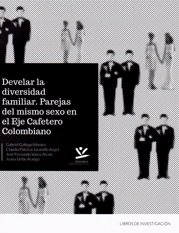 Develar la diversidad familiar: parejas del mismo sexo en el Eje Cafetero Colombiano