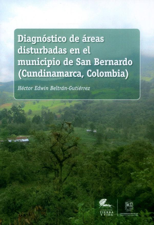 Diagnóstico de áreas disturbadas en el municipio de San Bernardo (Cundinamarca, Colombia)