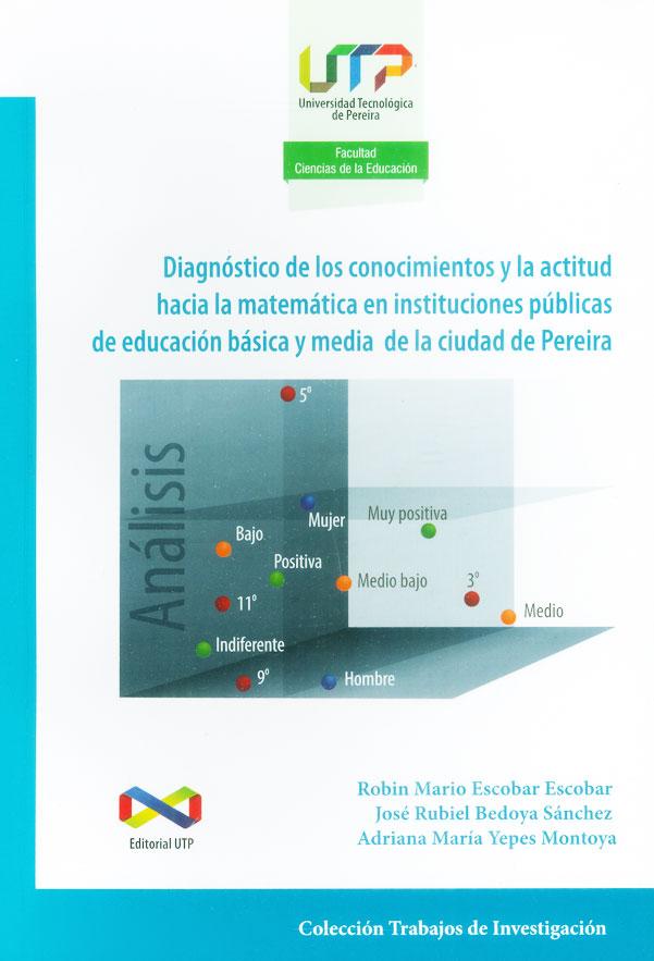 Dignóstico de los conocimientos y la actitud hacia la matemática en instituciones públicas de educación básica y media de la ciudad de Pereira