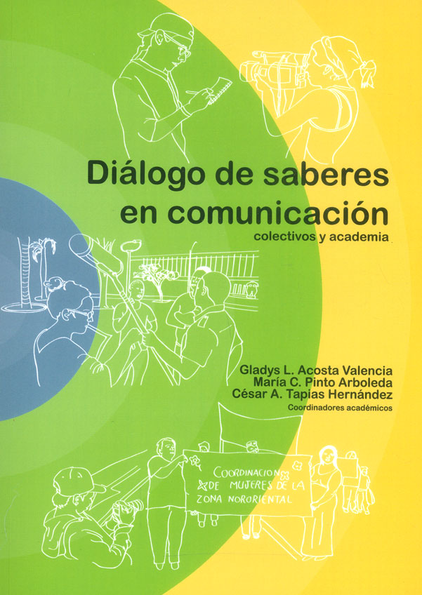Diálogo de saberes en comunicación: Colectivos y academia