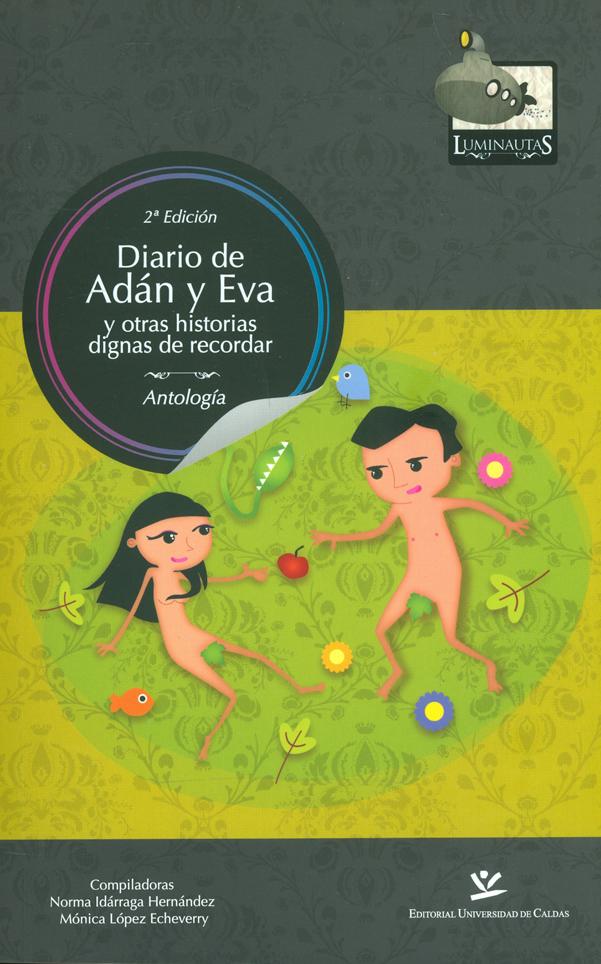 Diario de Adán y Eva y otras historias dignas de recordar. 2a Edición