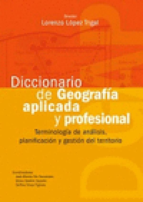 Diccionario De Geografía Aplicada Y Profesional
