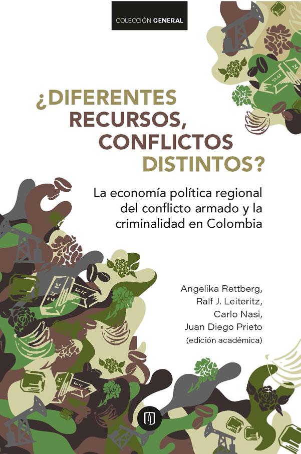 ¿Diferentes Recursos, Conflictos Distintos?. La ecnomìa polìtica regional del conflicto armado y la criminalidad en Colombi
