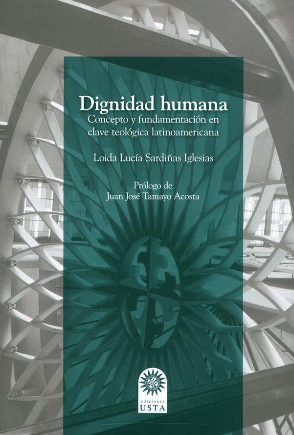Dignidad humana. Concepto y fundamentación en clave teológica latinoamericana