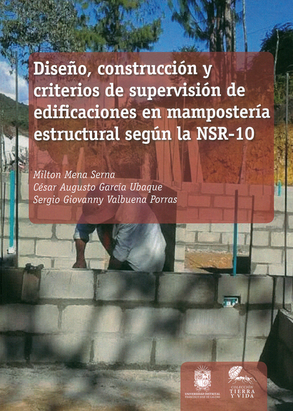 Diseño, construcción y criterios de supervisión de edificaciones en mampostería estructural según la NSR-10