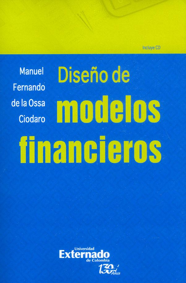 Diseño de modelos financieros (Incluye CD)