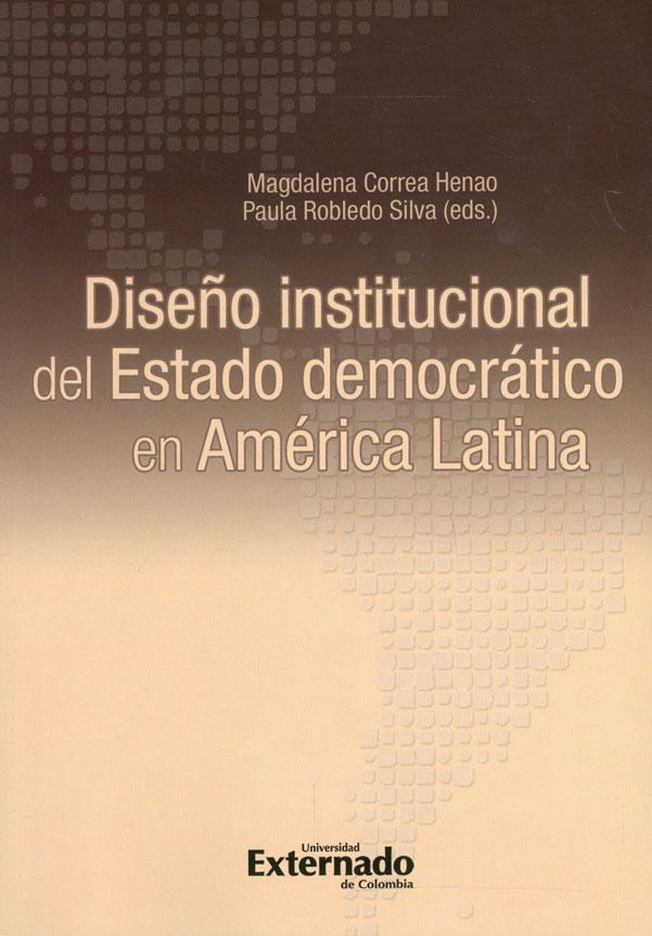 Diseño institucional del estado democrático en América Latina