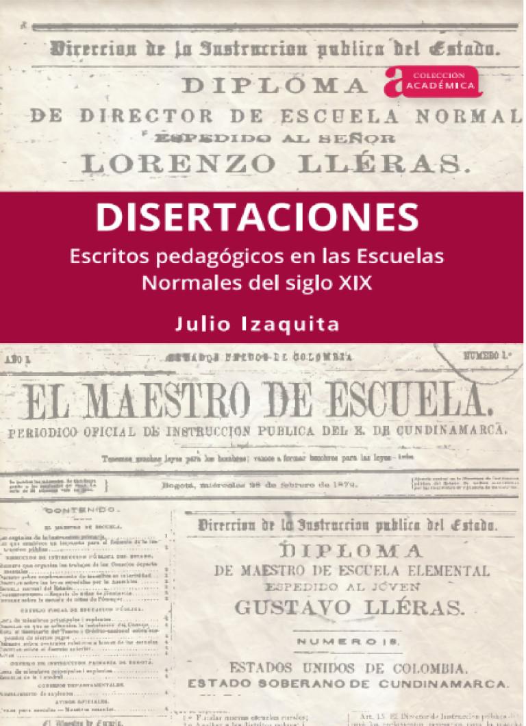 Disertaciones. Escritos pedagógicos en las Escuelas Normales del siglo XIX