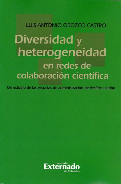 Diversidad y heterogeneidad en redes de colaboración científica. Un estudio de las escuelas de administración de América Latina
