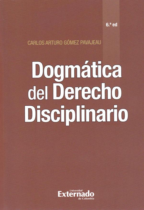 Dogmática del Derecho Disciplinario - 6ta. Edición