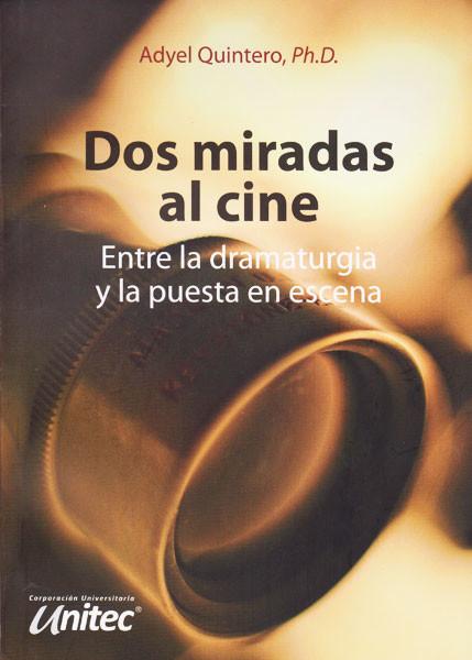 Dos miradas al cine entre la dramaturgia y la puesta en escena