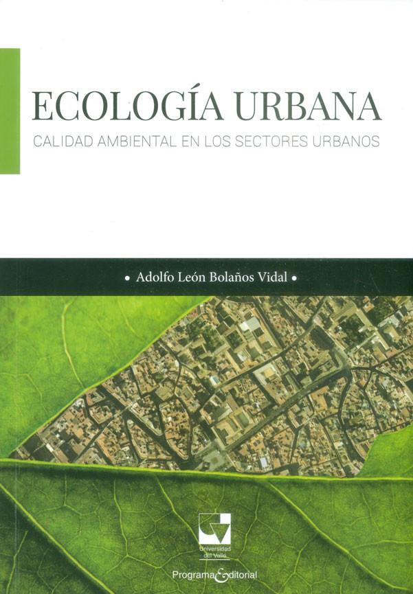 Ecología urbana. Calidad ambiental en los sectores urbanos