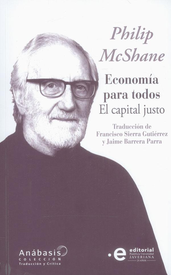 Economía para todos. El capital justo Philip Mcshane