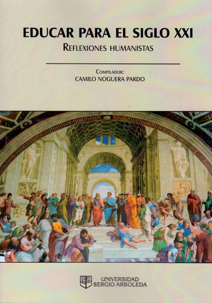 Educar para el siglo XXI: Reflexiones humanistas