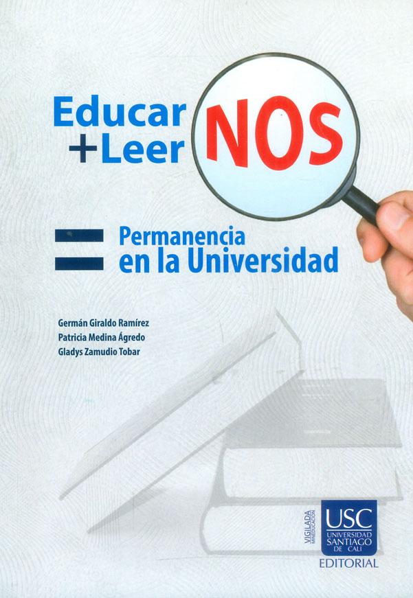 Educar -nos   leer-nos=  Permanencia en la Universidad