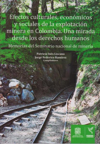 Efectos culturales, económicos y sociales de la explotación minera en Colombia