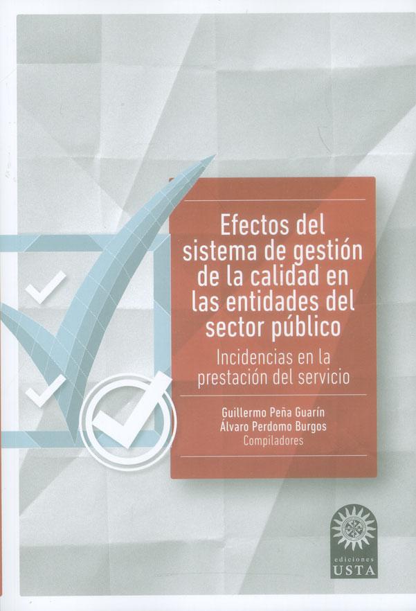 Efectos del sistema de gestión de la calidad en las entidades del sector público. Incidencias en la prestación del servicio