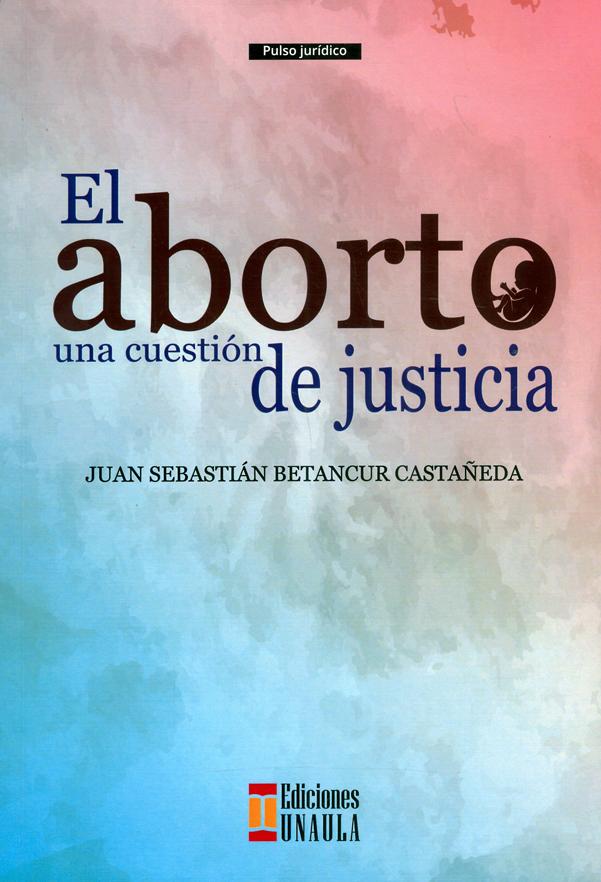 El aborto una cuestión de justicia