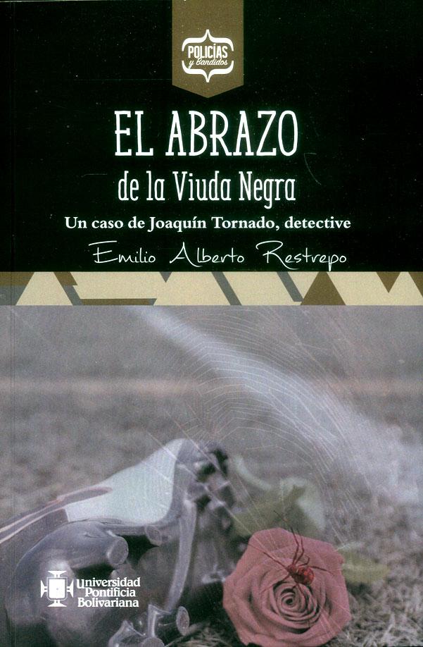 El abrazo de la Viuda Negra: Un caso de Joaquín Tornado, detective