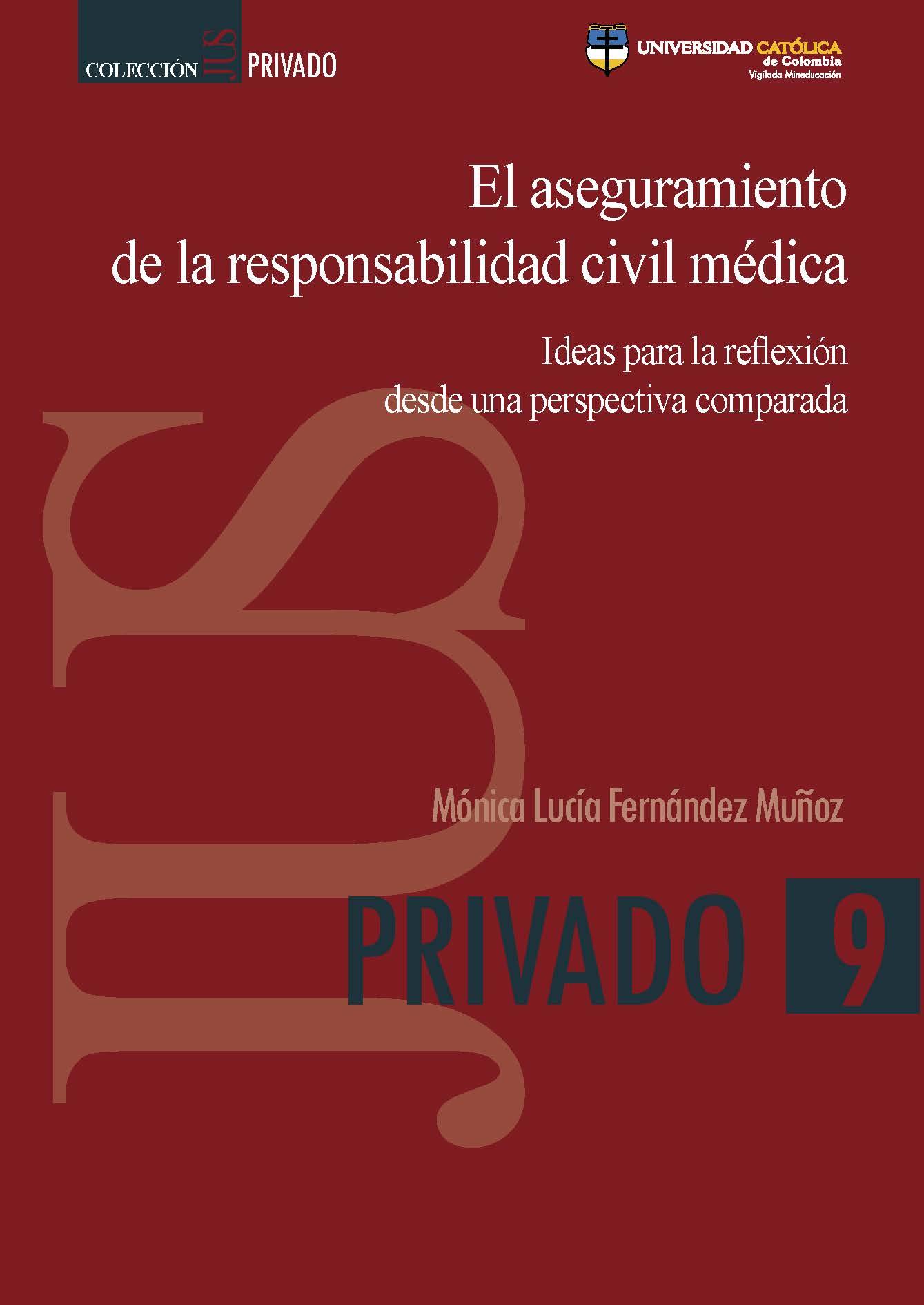 El aseguramiento de la responsabilidad civil médica: ideas para la reflexión desde una perspectiva comparada