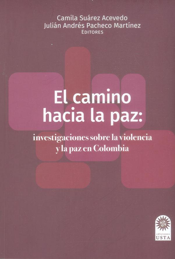 El camino hacia la paz: investigaciones sobre la violencia y la paz en Colombia
