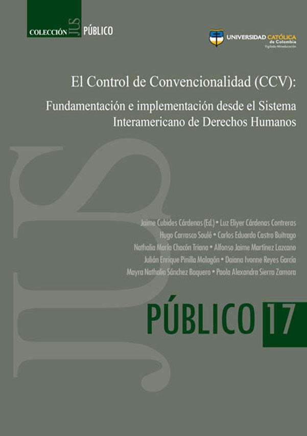 El control de convencionalidad (CCV): fundamentación e implementación desde el Sistema Interamericano de Derechos Humanos