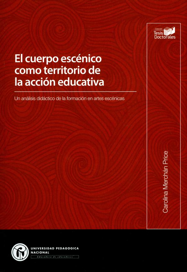 El cuerpo escénico como territorio de la acción educativa. Un análisis didáctico de la formación en artes escénicas