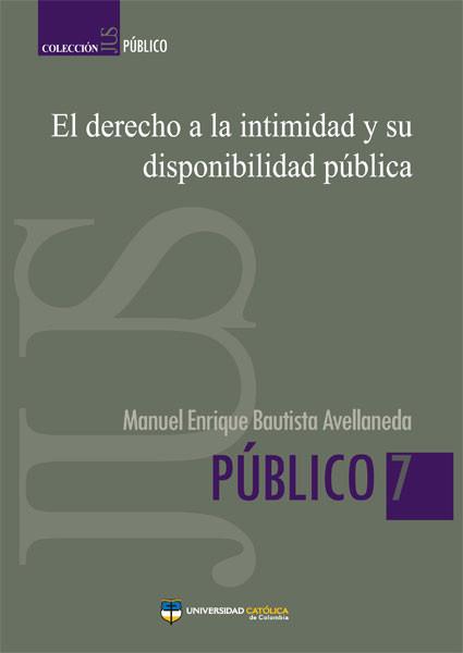 El derecho a la intimidad y su disponibilidad pública
