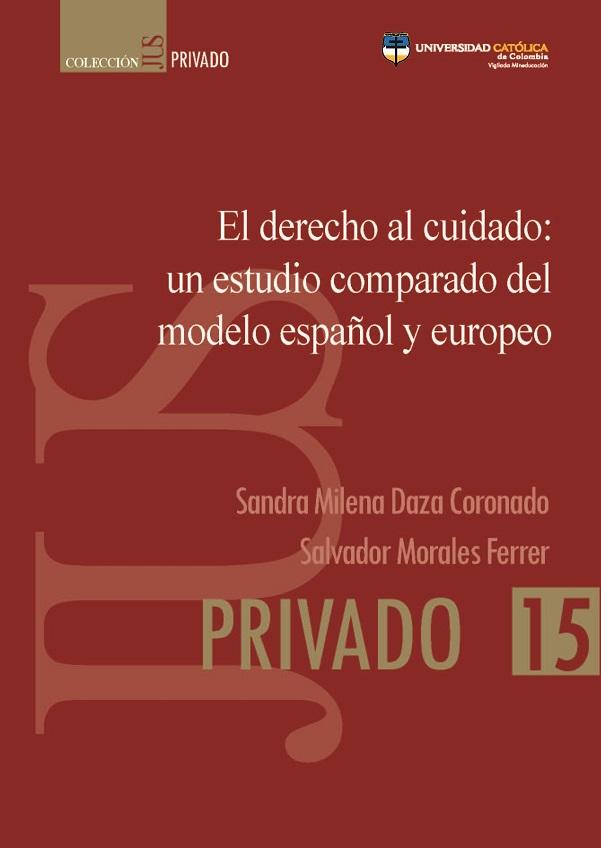 El derecho al cuidado: un estudio comparado del modelo español y europeo