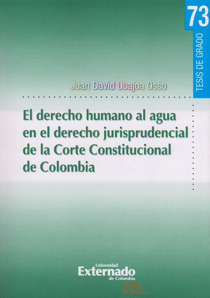 El derecho humano al agua en el derecho jurisprudencial de la Corte Constitucional de Colombia