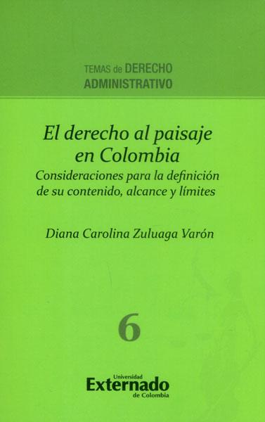 El Derecho al paisaje en Colombia. Consideraciones para la definición de su contenido, alcance y límites