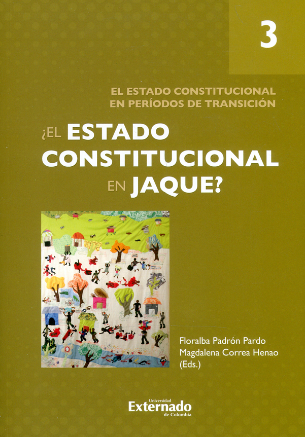 ¿El estado constitucional en jaque?, tomo III. El estado constitucional en períodos de transición