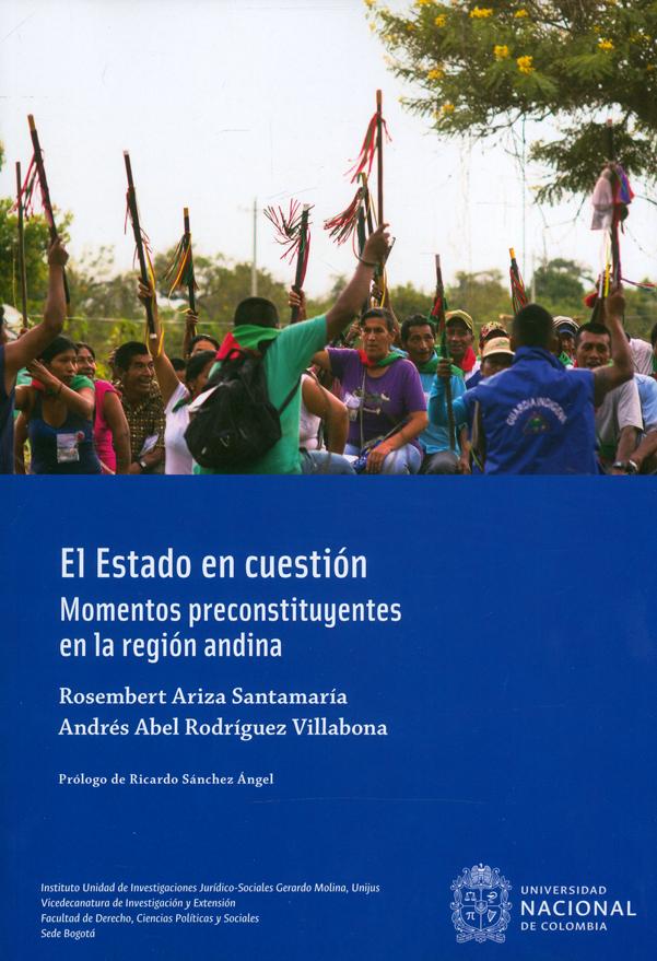El estado en cuestión. Momentos preconstituyentes en la región andina