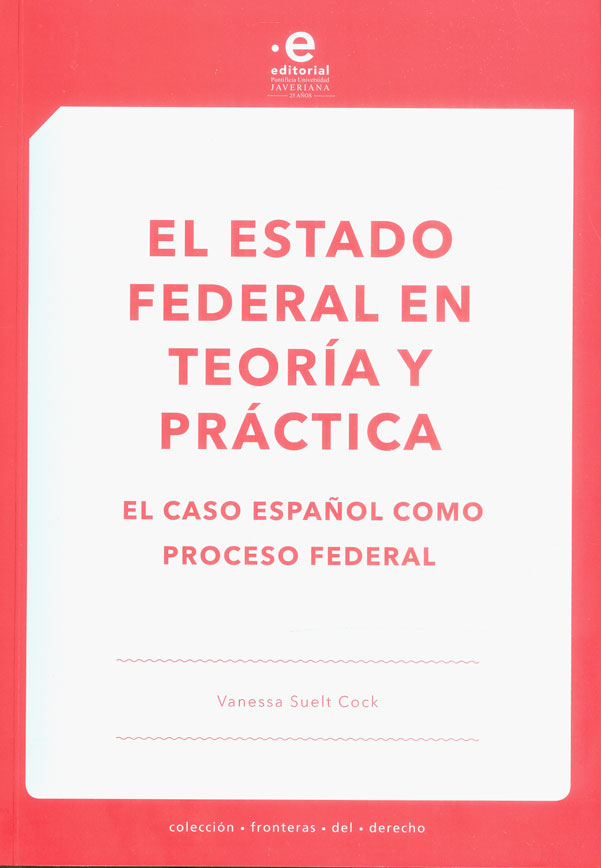 El Estado Federal en teoría y práctica. El caso español como proceso federal