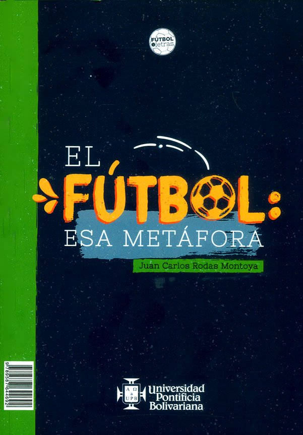 El fútbol: esa metáfora/ Football: That metaphor