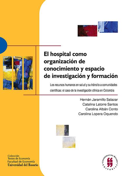 El hospital como organización de conocimiento y espacio de investigación y formación.