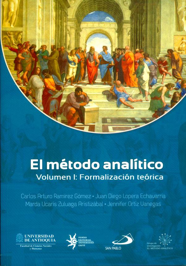 El método analítico. Volumen I: Formalización teórica