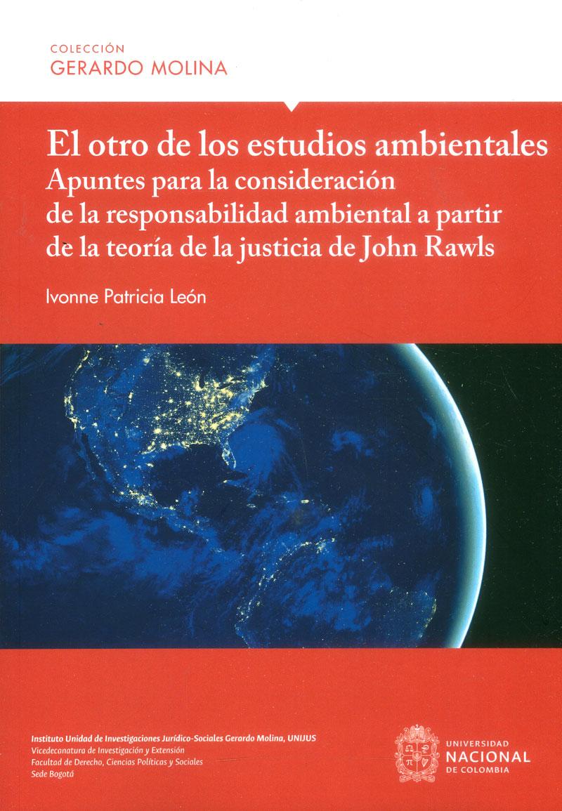 El otro de los estudios ambientales: Apuntes para la consideración de la responsabilidad ambiental a partir de la teoría de la justicia de John Rawls