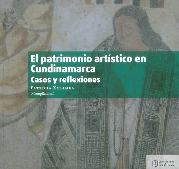 El patrimonio artístico en Cundinamarca, casos y reflexiones
