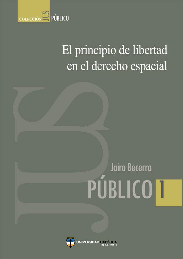 El principio de libertad en el derecho espacial