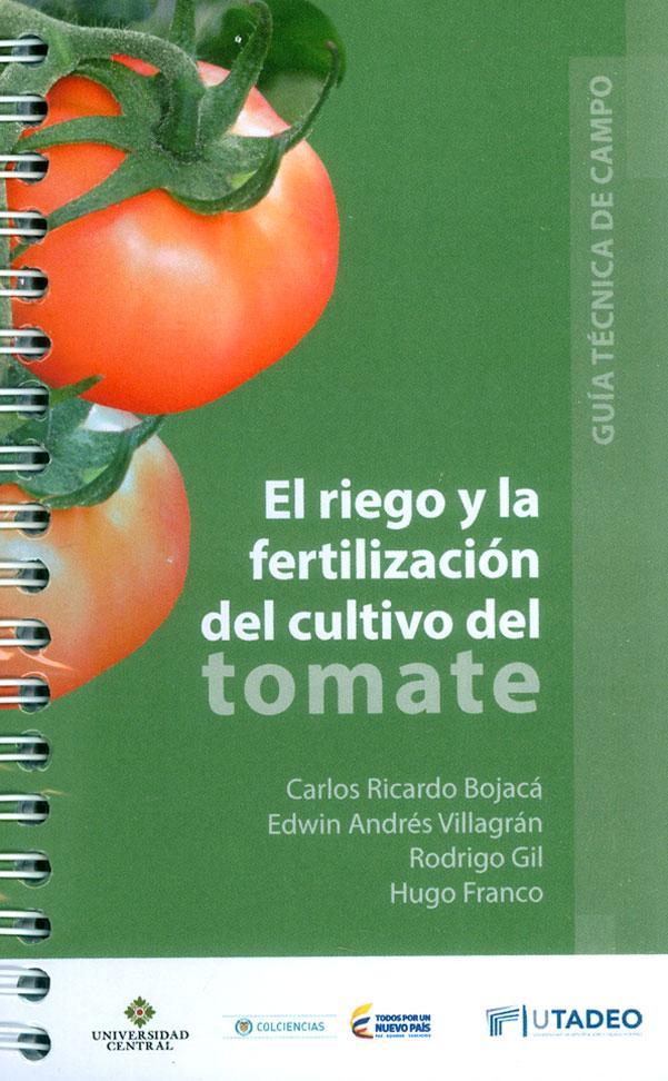 El riego y la fertilización del cultivo del tomate: Guía técnica de campo